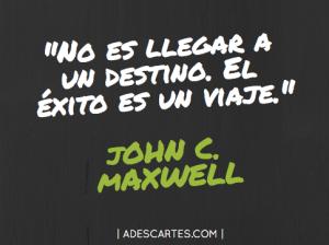 El Exito es un viaje John C. Maxwell